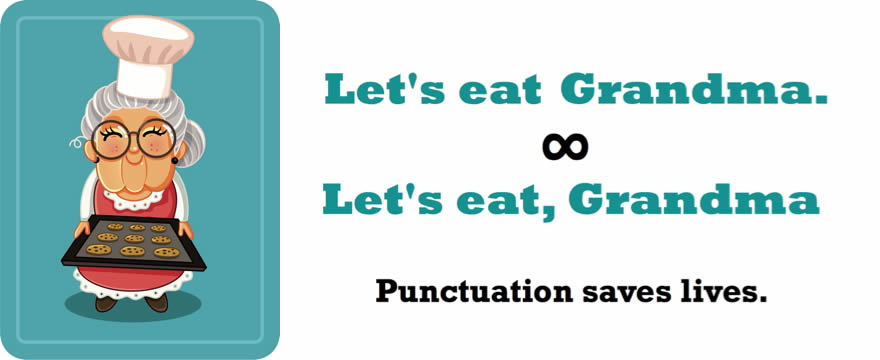 cartoon of grandmother holding tray of cookies and text: Let's eat Grandma. Let's eat, Grandma. Punctuation saves lives.