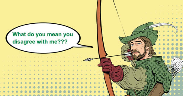 Cartoon of Robin Hood shooting his bow and arrow, with caption: What do you mean you disagree with me?