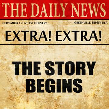 "newspaper headline: ""EXTRA! EXTRA! THE STORY BEGINS"""
